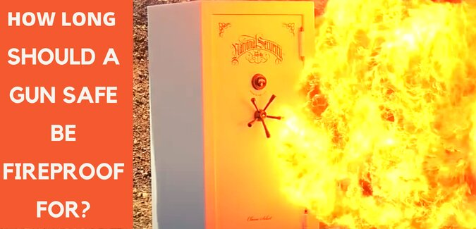 How Long Should A Gun Safe Be Fireproof For