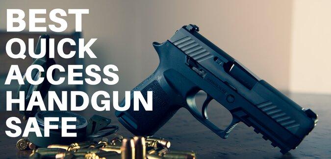 best quick access handgun safe